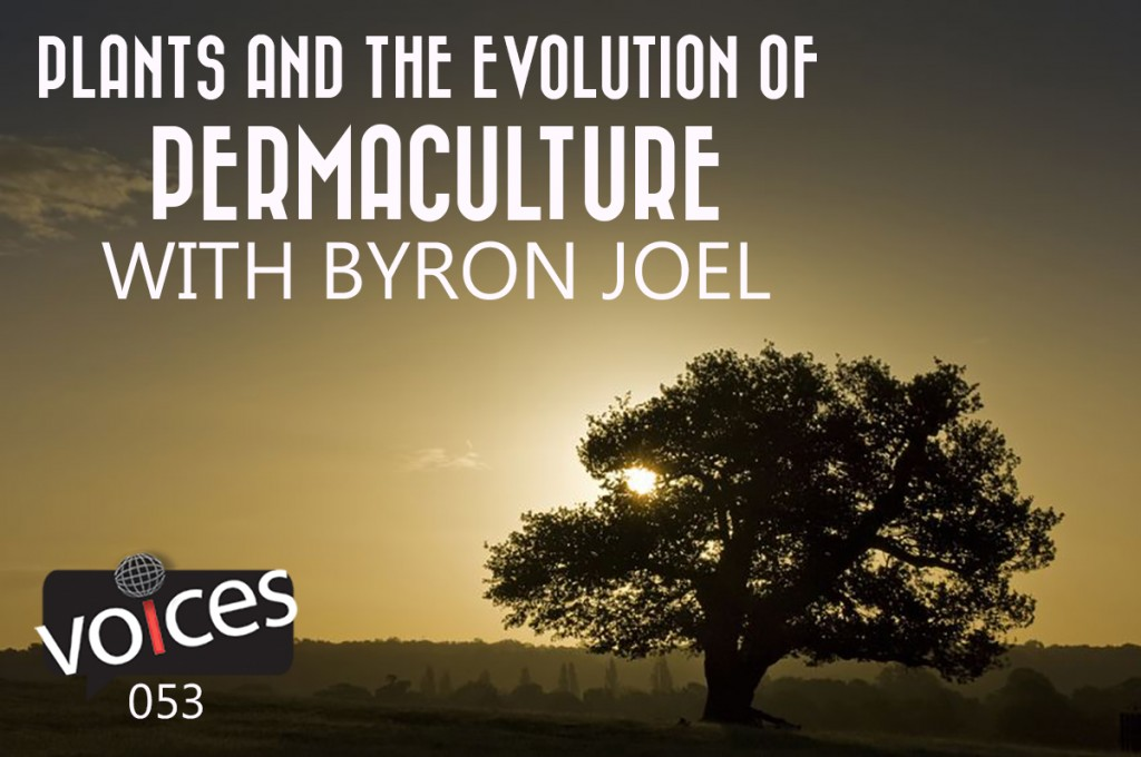Byron on Permaculture Voices podcast